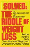 Solved - The Riddle of Weight Loss, Stephen E. Langer, 0892812966