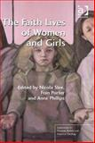 The Faith Lives of Women and Girls, Slee, Nicola and Porter, Fran, 1472402960