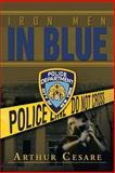 Iron Men in Blue, Arthur Cesare, 1483602966