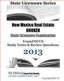 New Mexico Real Estate BROKER State Licensure Examination ExamFOCUS Study Notes and Review Questions 2013, ExamREVIEW, 1490462961