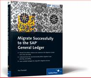 Migrate Successfully to the SAP General Ledger, Theobald, Paul, 1592292968
