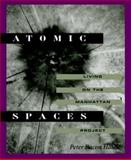 Atomic Spaces : Living on the Manhattan Project, Hales, Peter B., 0252022963