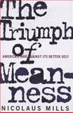 Triumph of Meanness, Mills, Nicolaus, 0395822963