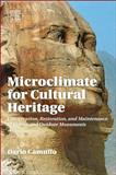 Microclimate for Cultural Heritage : Conservation, Restoration, and Maintenance of Indoor and Outdoor Monuments, Camuffo, D., 0444632964