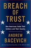 Breach of Trust, Andrew J. Bacevich, 0805082964