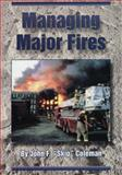Managing Major Fires, Coleman, John F., 0912212969