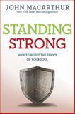 Standing Strong, John MacArthur, 1434702960