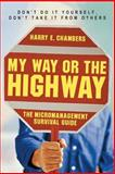 My Way or the Highway, Harry E. Chambers, 1576752968