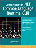 Compiling for the . NET Common Language Runtime (CLR), Gough, John, 0130622966