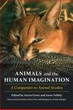 Animals and the Human Imagination : A Companion to Animal Studies, , 0231152965