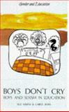Boys Don't Cry : Boys and Sexism in Education, Askew, Sue and Ross, Carol, 0335102964