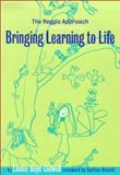 Bringing Learning to Life : The Reggio Approach to Early Childhood Education, Cadwell, Louise Boyd and Cadwell, Louise, 0807742961