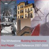 Whitestone Building Maintenance and Repair Cost Reference, 2007-2008, Lufkin, Peter S. and Towers, Michael, 0967062969