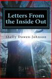 Letters from the Inside Out, Shelly Dowen-Johnson, 147514296X