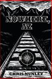 Nowhere, AZ, Chris Nunley, 1478352965