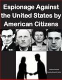 Espionage Against the United States by American Citizens G1352, Defense Personnel Defense Personnel Security Research Center U.S. Department of Defense, 1499212968