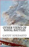 Other Views of Naval Battles, Gatot Soedarto, 1500712965