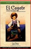 El Coyote, the Rebel, Luis Perez, 1558852964