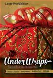 Under Wraps - Large Print Edition, Jessica LaGrone and Andy Nixon, 1630882968
