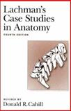 Lachman's Case Studies in Anatomy, , 0195102975