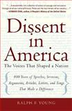 Dissent in America : The Voices That Shaped a Nation, Young, Ralph F., 0321442970