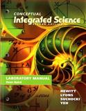 Lab Manual for Conceptual Integrated Science, Hewitt, Paul G. and Lyons, Suzanne A., 0321822978