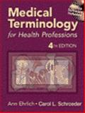 Medical Terminology for Health Professions, Ehrlich, Ann and Schroeder, Carol L., 0766812979