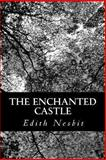 The Enchanted Castle, Edith Nesbit, 1477632972
