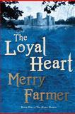 The Loyal Heart, Merry Farmer, 1481972979