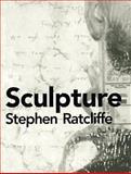 Sculpture, Stephen Ratcliffe, 1557132976