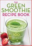 The Green Smoothie Recipe Book, Mendocino Press, 1623152976