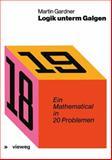 Logik Unterm Galgen, Gardner, Martin, 3528082976