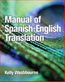 Manual of Spanish-English Translation, Washbourne, Richard K., 0131592971