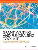 Grant Writing and Fundraising Tool Kit : For Human Services, Dustin, Jill C., 0205222978