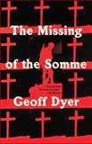 The Missing of the Somme, Geoff Dyer, 0307742970