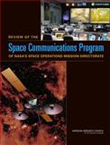 Review of the Space Communications Program of NASA's Space Operations Mission Directorate, Committee to Review NASA's Space Communications Program, National Research Council, National Academy of Sciences, 0309102979