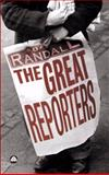 The Great Reporters, Randall, David, 0745322972