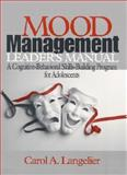 Mood Management Leader's Manual : A Cognitive-Behavioral Skills-Building Program for Adolescents, Langelier, Carol A., 0761922970