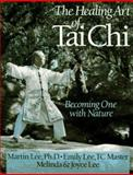 The Healing Art of Tai Chi : Becoming One with Nature, Lee, Martin and Lee, Emily, 0806942975