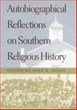 Autobiographical Reflections on Southern Religious History 9780820322971