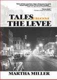 Tales from the Levee, Martha Miller, 1560232978