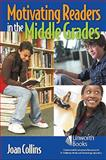 Motivating Readers in the Middle Grades, Joan Collins, 1586832972