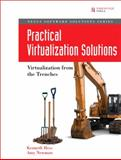 Practical Virtualization Solutions : Virtualization from the Trenches, Brockmeier, Joe and Hess, Kenneth, 0137142978