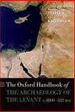 The Oxford Handbook of the Archaeology of the Levant C. 8000-332 BCE, , 019921297X