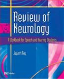 Review of Neurology : A Workbook for Speech and Hearing Students, Ray, Jayanti, 0323022979