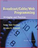 Broadcast/Cable/Web Programming, Eastman, Susan Tyler and Ferguson, Douglas A., 0534512976