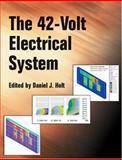 42-Volt Electrical System, Daniel J. Holt, 076801297X