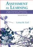 Assessment As Learning : Using Classroom Assessment to Maximize Student Learning, Earl, Lorna M., 1452242976