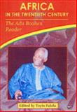 Africa in the Twentieth Century : The Adu Boahen Reader, Boahen, A. Adu, 1592212972