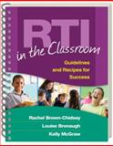 RTI in the Classroom : Guidelines and Recipes for Success, Brown-Chidsey, Rachel and Bronaugh, Louise, 1606232975